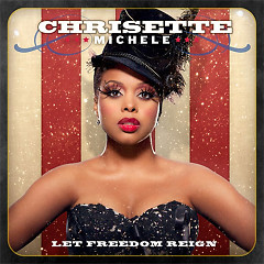 Let Freedom Reign - Chrisette Michele