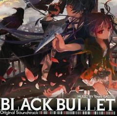 BLACK BULLET Original Soundtrack  - Shiro Sagisu