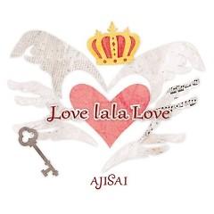 Love lala Love - AJISAI