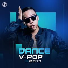 Nhạc Dance Việt 2017