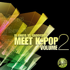DJ AMAYA VS. GROOVEBOT Meet  K-POP VOLUME II  (mixed) - DJ AMAYA VS. GROOVEBOT