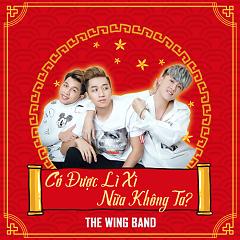 Có Được Lì Xì Nữa Không Ta (Single) - The Wings Band