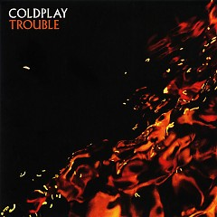 Trouble (B-Side) (Single) - Coldplay