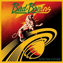 Into The Future - Bad Brains