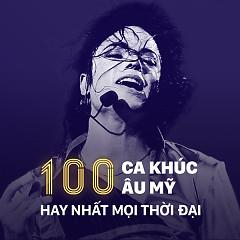100 Ca Khúc Âu Mỹ Hay Nhất Mọi Thời Đại - Various Artists
