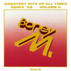 Greatest Hits Of All Times Vol.2, Remix '89  - Boney M