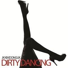 Dirty Dancing -                                  JK Kim Dong Wook