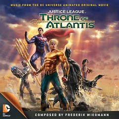 Justice League: Throne Of Atlantis (Score) (P.1) - Frederik Wiedmann