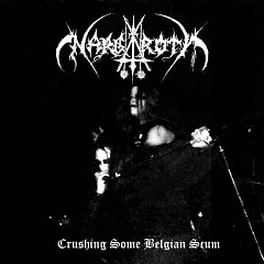 Crushing Some Belgian Scum - Nargaroth