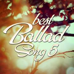 Best Ballad Songs 5 (Tuyển Tập Các Ca Khúc Ballad Hay Nhất) - Various Artists