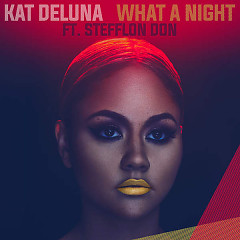 What A Night (Remix) (Single) - Kat Deluna, Jeremih, Stefflon Don