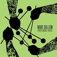 Functioning Broke - Mike Dillon