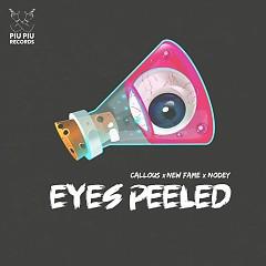 Eyes Peeled (Single) - New Fame, Callous, Nodey