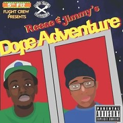 Reese & Jimmy's Dope Adventure