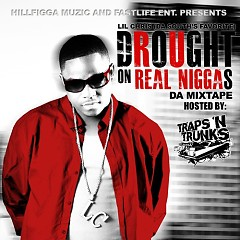 Drought On Real Niggas (CD1) - Lil' Chris