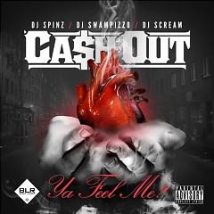 Ya Feel Me? - Cash Out