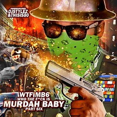 Who The F*ck Is Murdah Baby 6 (CD2) - Murdah Baby
