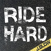 Ride Hard - J.Slow