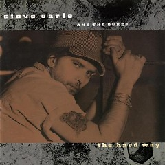 The Hard Way - Steve Earle