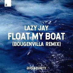 Float My Boat (Bougenvilla Remix) - Lazy Jay