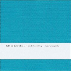 Music For Wobbling Music Versus Gravity - Nils Frahm
