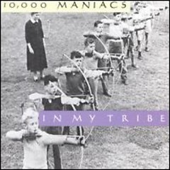 In My Tribe  - 10000 Maniacs
