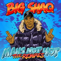 Man's Not Hot (The Remixes) - Big Shaq