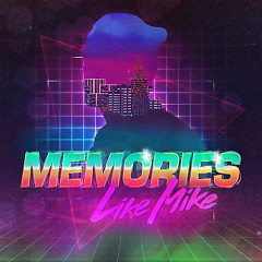 Memories (Single) - Like Mike