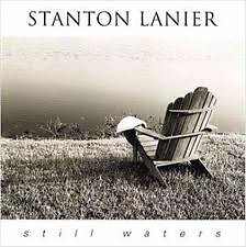 Still Water - Stanton Lanier