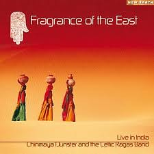 Fragrance Of The East - Live In India - Chinmaya Dunster