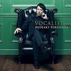 Vocalist 6 - Tokunaga Hideaki