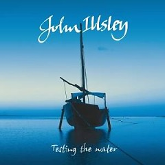 Testing The Water - John Illsley