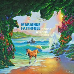 Horses and High Heels - Marianne Faithfull