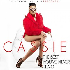 Best You've Never Heard - Cassie
