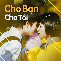 Cho Bạn Cho Tôi - Various Artists