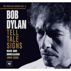 The Bootleg Series Vol. 8 – Tell Tale Signs: Rare and Unreleased 1989–2006 (CD3)