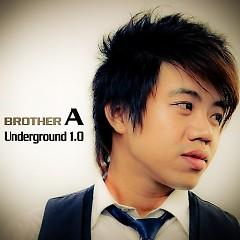 Brother A underground 1.0