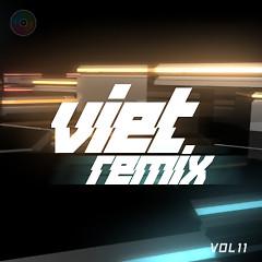 Việt Remix 11 (Nhạc Dance Việt Nam Hay Nhất Tháng 7)