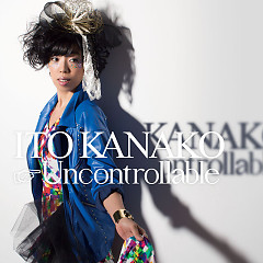 Uncontrollable - Kanako Ito