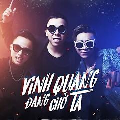 Vinh Quang Đang Chờ Ta (Single) - Soobin Hoàng Sơn, Rhymastic