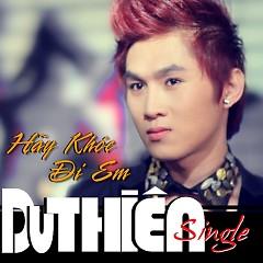 Album Hãy Khóc Đi Em - Du Thiên