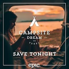 Save Tonight - Campsite Dream