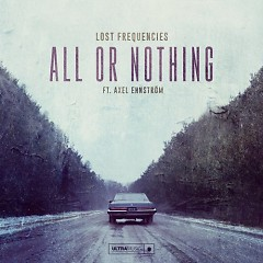 All Or Nothing (Single) - Lost Frequencies