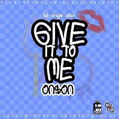 Give It To Me  - On&On