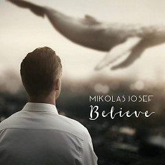 Believe (Hey Hey) (Single) - Mikolas Josef