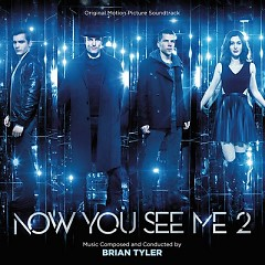 Now You See Me 2 OST - Brian Tyler