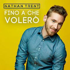 Fino A Che Volerò (Single) - Nathan Trent