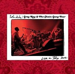 Gray Ray & The Chain Gang Tour Live in Tokyo - Tamio Okuda