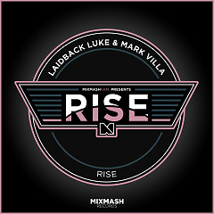 Rise (Radio Edit) (Single) - Laidback Luke, Mark Villa