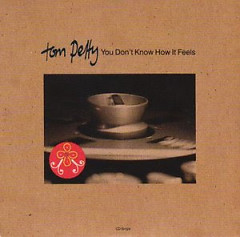 You Don't Know How It Feels - CDS - Tom Petty